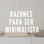 Razones por las que puedes ser minimalista