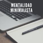El Minimalismo cambia tu forma de pensar